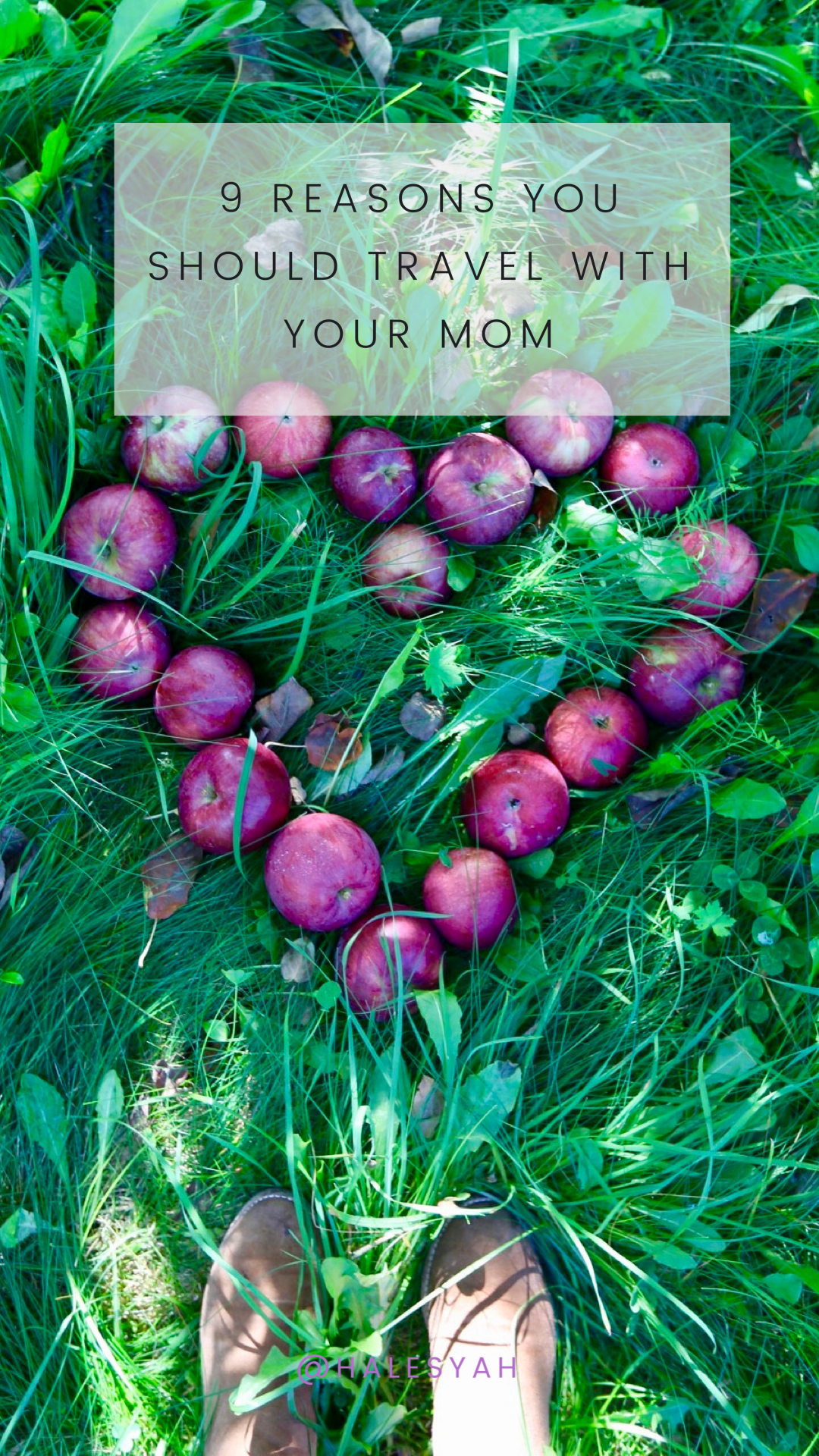 Halesyah: 9 Reasons You Should Travel with Your Mom