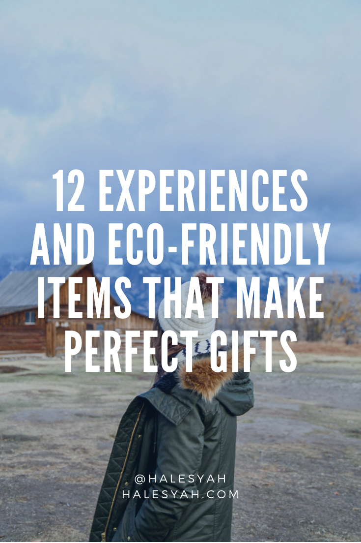 Experiences and Eco-Friendly Items that Make Perfect Gifts